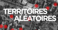 Territoires Aléatoires - Lundi 16 décembre 2013