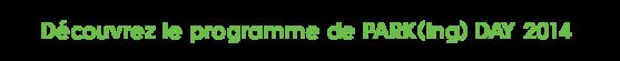 Découvrez le programme de PARK(ing) DAY 2014